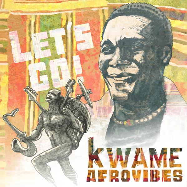 lets go kwame afrovibes